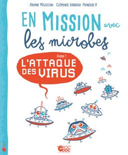 En mission avec les microbes – épisode 1, l'attaque des virus