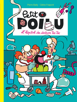 Petit Poilu - L'hôpital des docteurs Toc-Toc | Tome 11