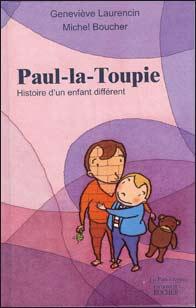 Paul-la-Toupie Histoire d'un enfant différent