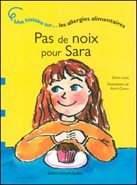 Pas de noix pour Sara : Une histoire sur les allergies alimentaires