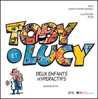 Toby et Lucy, deux enfants hyperactifs (2e édition revisitée)