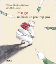Hugo un héros... un peu trop gros